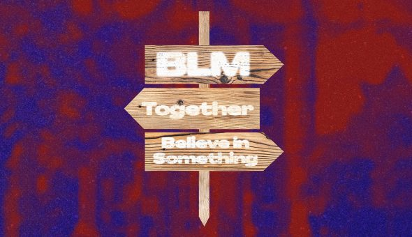 Graphic design showing a sign post and conflicting arrows pointing toward 'BLM,' 'Together,' and 'Believe in Something.'