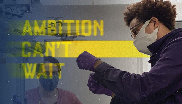 Image of a man in a mask with medical gloves looking at something in his hands, with the words 'Ambition Can't Wait' overlaid on the image.